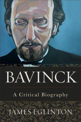 Bavinck: A Critical Biography book cover