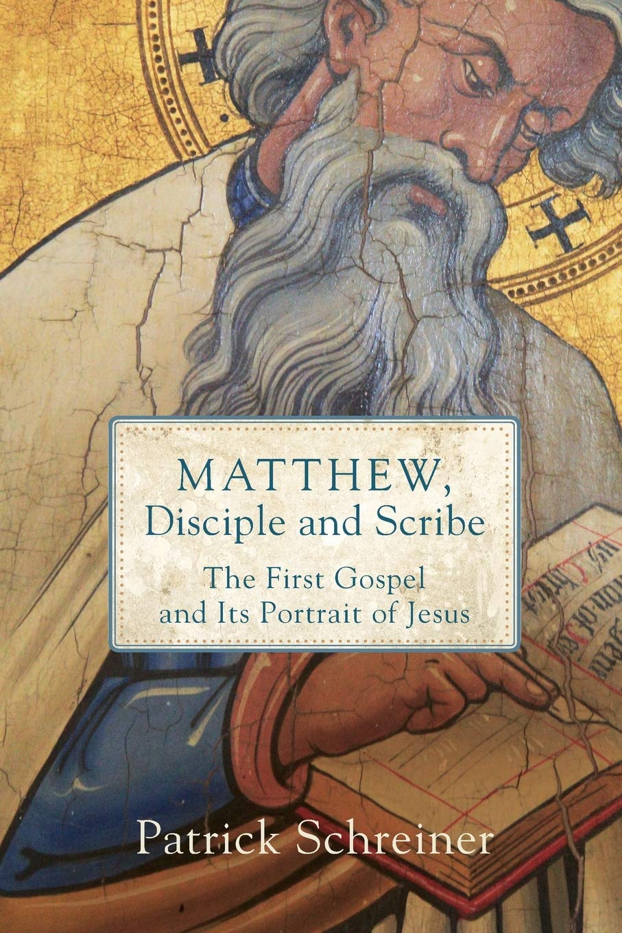 Matthew, Disciple and Scribe: The First Gospel and Its Portrait of Jesus book cover