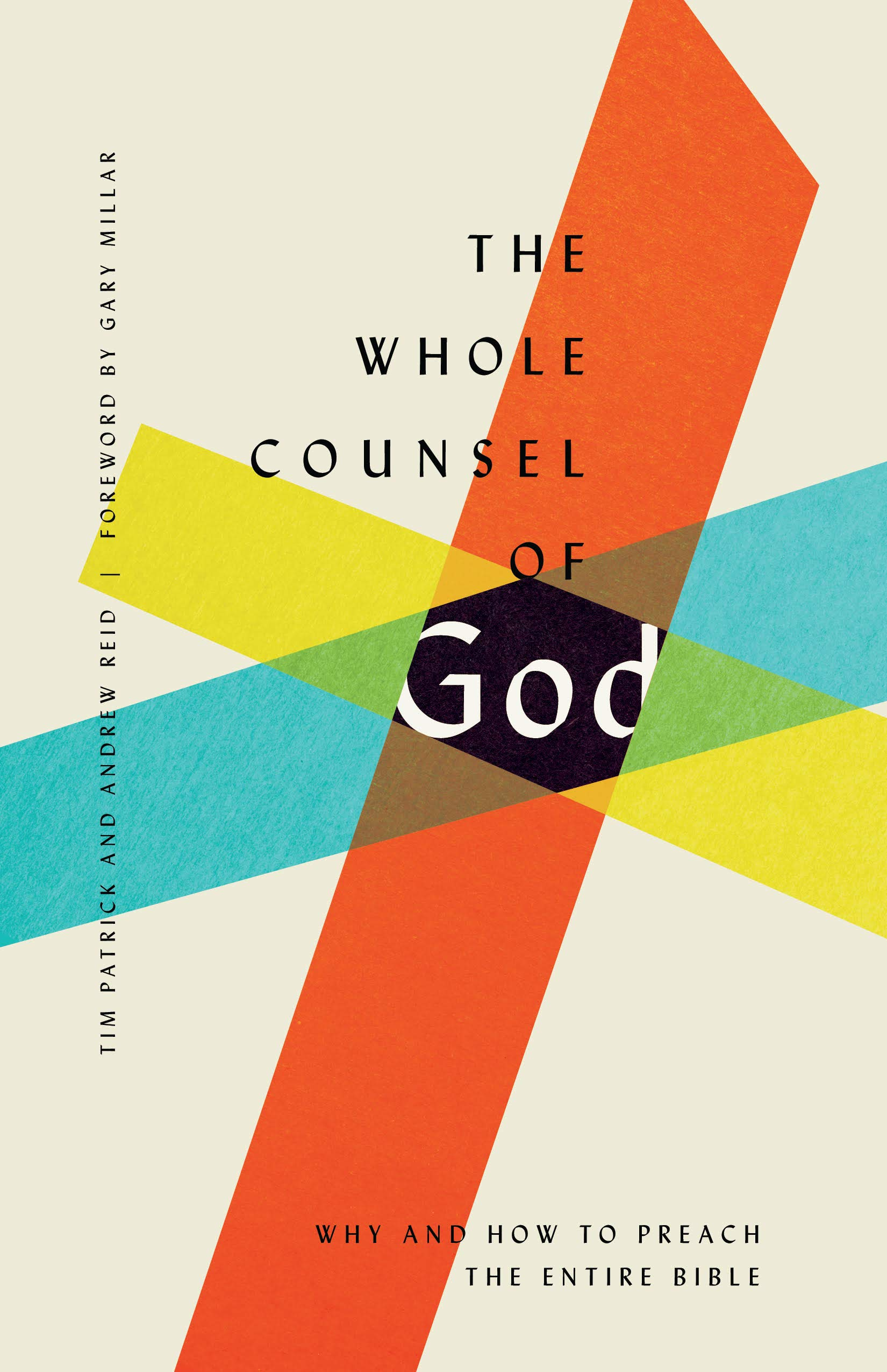 The Whole Counsel of God: Why and How to Teach the Entire Bible book cover