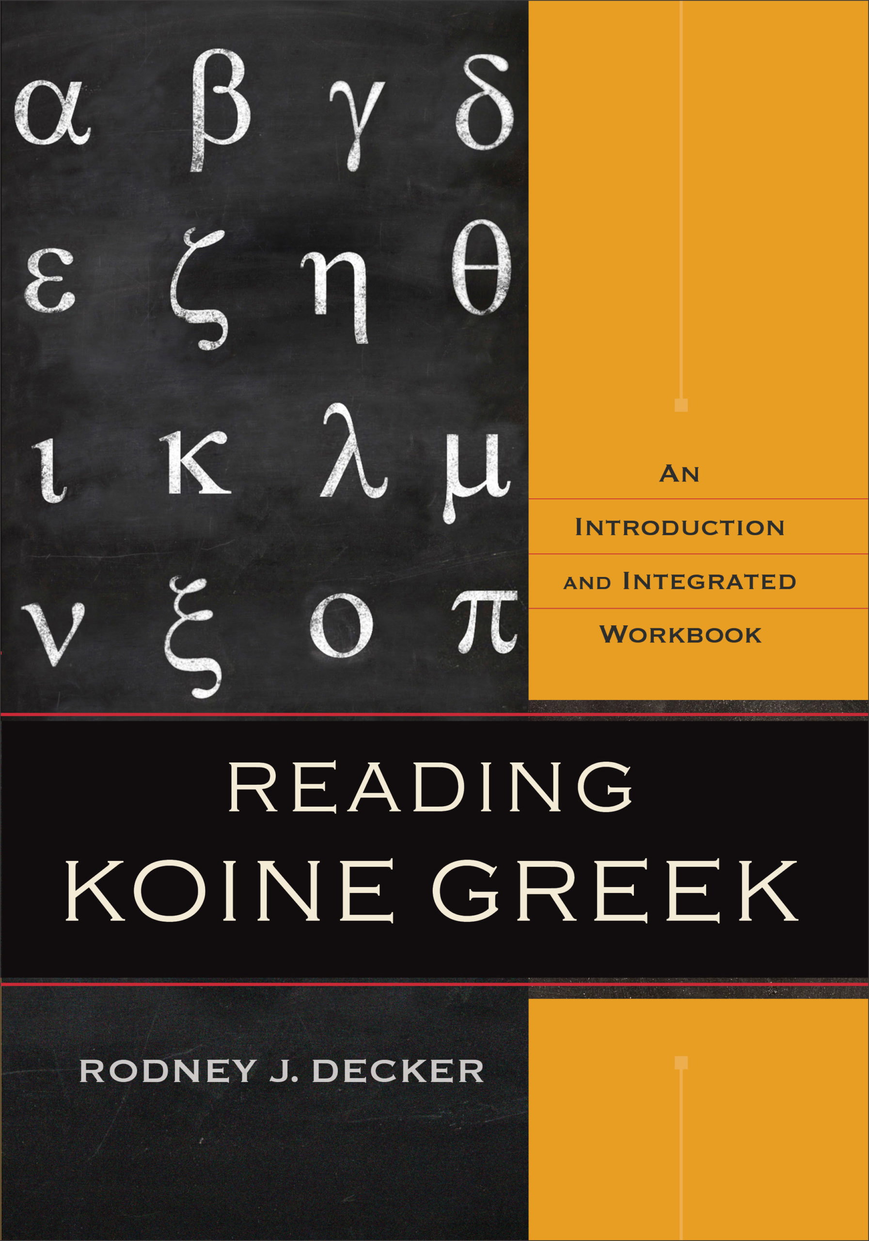 Reading Koine Greek: An Introduction and Integrated Workbook book cover