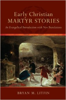 Early Christian Martyr Stories; An Evangelical Introduction with New Translations book cover