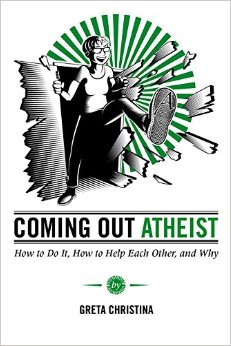 Coming Out Atheist: How to Do It, How to Help Each Other, and Why book cover