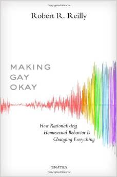 Making Gay Okay: How Rationalizing Homosexual Behavior is Changing Everything book cover