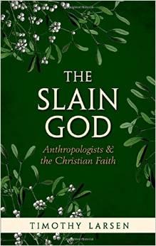 The Slain God: Anthropologists and the Christian Faith book cover