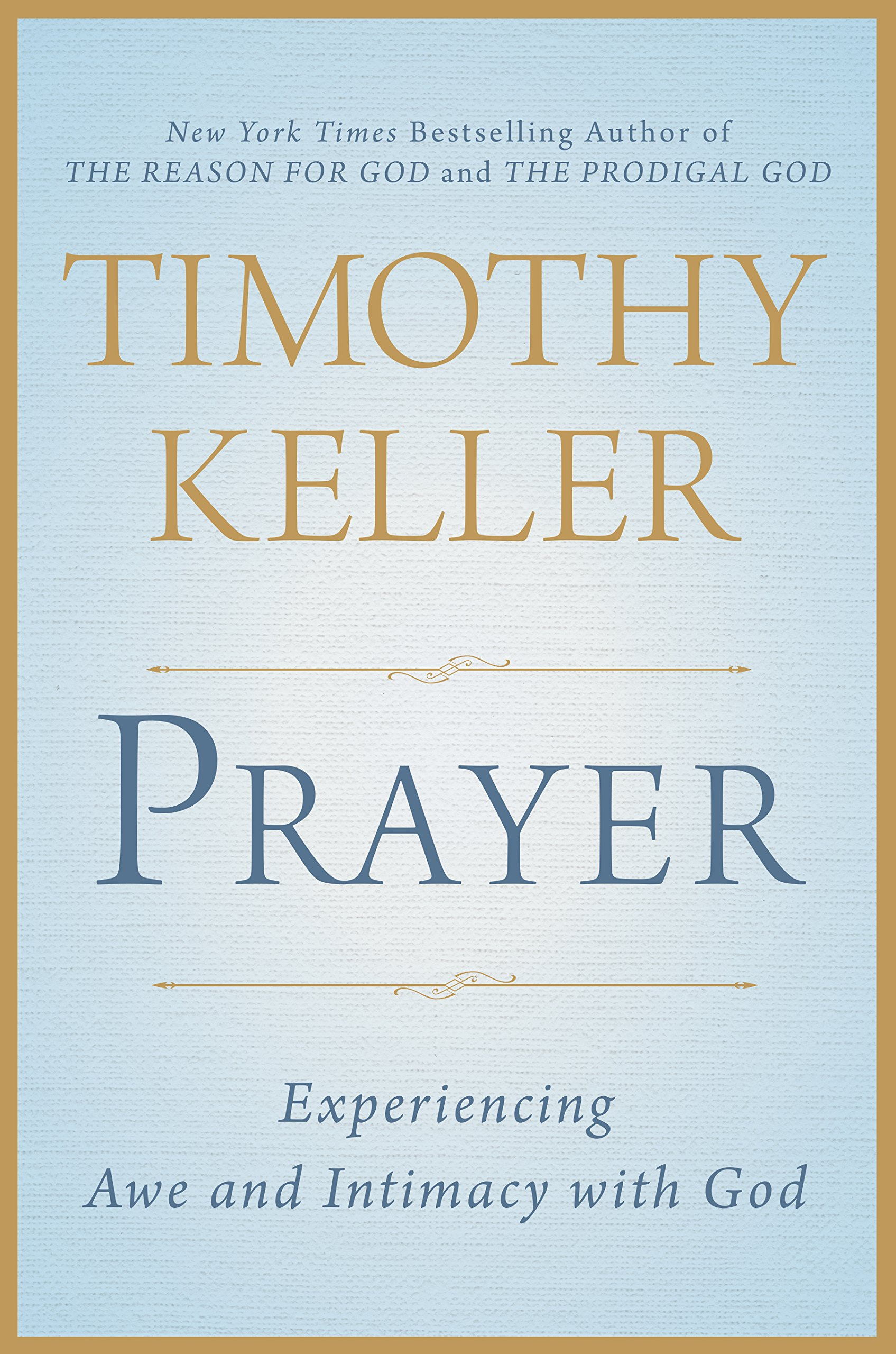Prayer: Experiencing Awe and Intimacy with God book cover