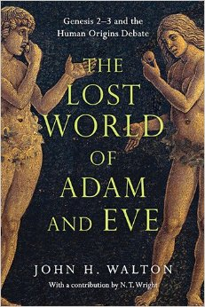 The Lost World of Adam and Eve: Genesis 2-3 and the Human Origins Debate book cover