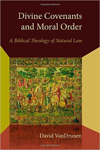 Divine Covenants and Moral Order: A Biblical Theology of Natural Law book cover