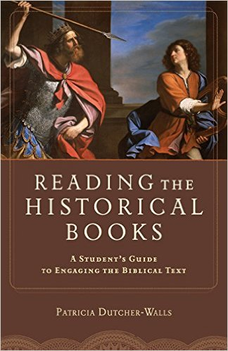 reading the Historical Books: A Student's Guide to Engaging the Biblical Text book cover