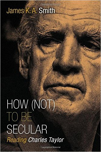 How (Not) To Be Secular: Reading Charles Taylor book cover