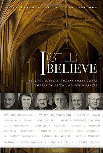 I (Still) Believe: Leading Bible Scholars Share Their Stories of Faith and Scholarship book cover