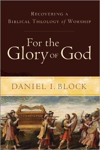 For the Glory of God: Recovering a Biblical Theology of Worship book cover