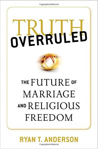 Truth Overruled: The Future of Marriage and Religious Freedom book cover